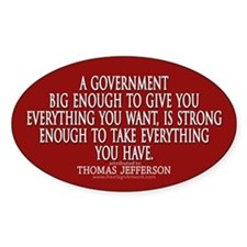 Jefferson Quote Big Govt New Bumper Stickers