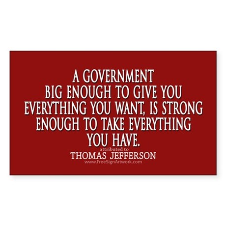 Jefferson Quote Big Govt New Sticker (Rectangle)