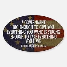 Jefferson Quote Big Govt New Stickers
