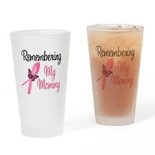 Remembering My Mommy (BC) Drinking Glass