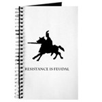 Resistance is Feudal Journal