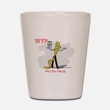 WTF - Why The Foley 03 Shot Glass