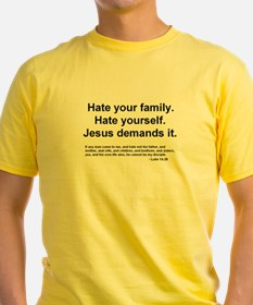 Hate everyone.  Jesus says to T