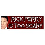 Rick Perry is Too Scary bumper sticker