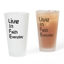 Life live in faith everday Drinking Glass