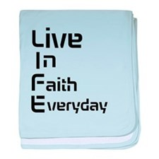 Life live in faith everday baby blanket