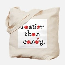 tastier than candy Tote Bag