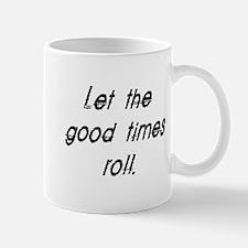 good times roll Mug