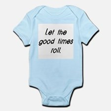 good times roll Infant Bodysuit