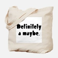 definitely a maybe Tote Bag