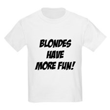 blondes more fun T-Shirt