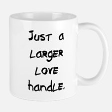 larger love handle Mug