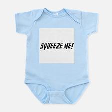 squeeze me Infant Bodysuit