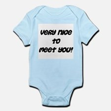 nice to meet you Infant Bodysuit