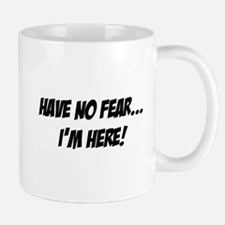 have no fear Mug