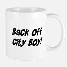 back off city boy Mug