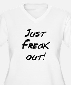 just freak out T-Shirt