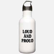 loud and proud Water Bottle