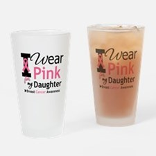 I Wear Pink Daughter Drinking Glass