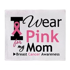 I Wear Pink Mom Throw Blanket