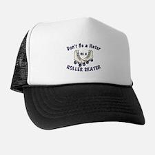 Not a Hater Roller Skater Trucker Hat