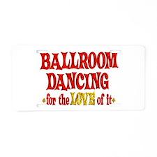 Ballroom Dancing Love Aluminum License Plate