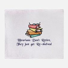"""Librarians Don't Retire"" Throw Blanket"