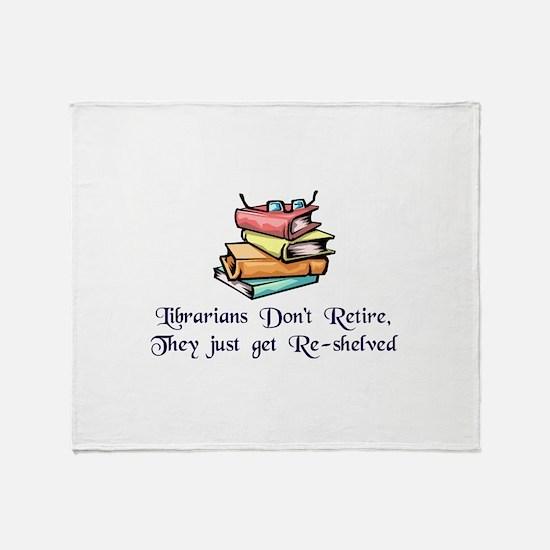 """Librarians Don't Retire"" Throw Blanket"