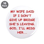 "Funny designs for every bridg 3.5"" Button (10"
