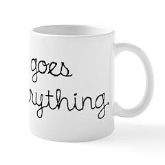 Wine Goes With Everything Mug