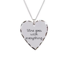 Wine Goes With Everything Necklace Heart Charm