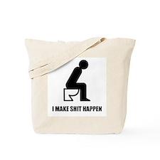 I Make Shit Happen Tote Bag