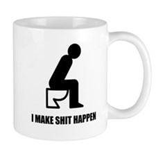 I Make Shit Happen Mug