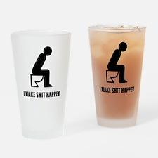 I Make Shit Happen Drinking Glass