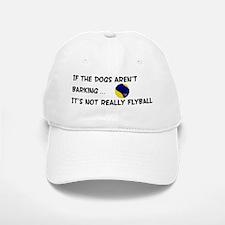 Dogs Aren't Barking Baseball Baseball Cap