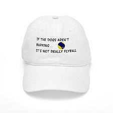 Dogs Aren't Barking Baseball Cap