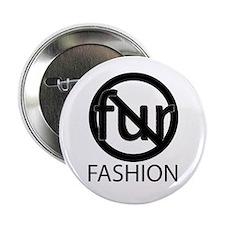 """No Fur Fashion 2.25"""" Button"""