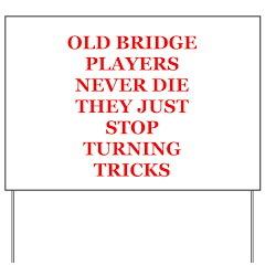 Duplicate bridge Yard Sign