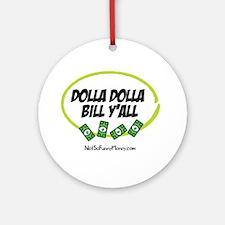Dolla Dolla Bill Y'all Ornament (Round)
