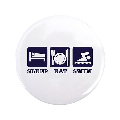 "Sleep eat swim 3.5"" Button"