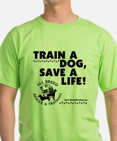 Train a dog, Save a Life! T-Shirt