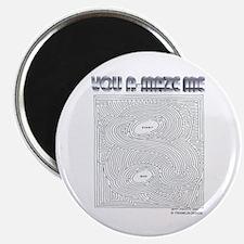 YOU A-MAZE ME Magnet