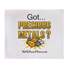 Got Precious Metals 01 Throw Blanket