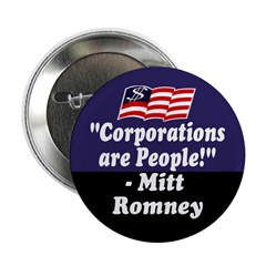 Corporations are People Mitt Romney button