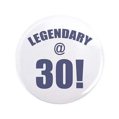 "Legendary At 30 3.5"" Button"