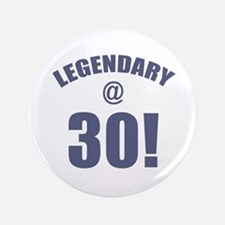 "Legendary At 30 3.5"" Button"