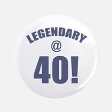 "Legendary At 40 3.5"" Button"