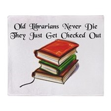"""Old Librarians Never Die"" Throw Blanket"
