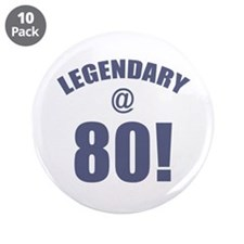 "Legendary At 80 3.5"" Button (10 pack)"
