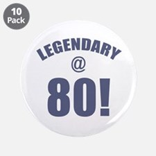 """Legendary At 80 3.5"""" Button (10 pack)"""